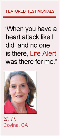 Featured Testimonials of Life Alert customers: 'When you have a heart attack like I did, and no one is there, Life Alert was there for me.' By Shelba Pettey, Covina CA  'Every senior citizen should have Life Alert.' By Norma Stallworth, Riverside CA